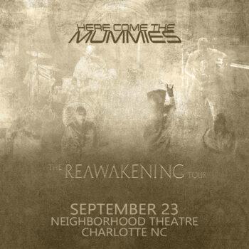 HERE COME THE MUMMIES – The Reawakening Tour