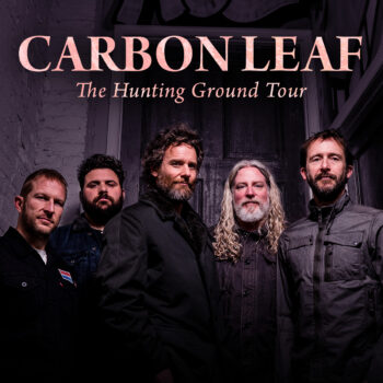 CARBON LEAF – The Hunting Ground Tour