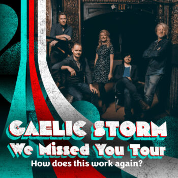 GAELIC STORM – We Missed You Tour